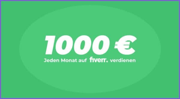 Wie du auf Fiverr jeden Monat 1000€ verdienen kannst
