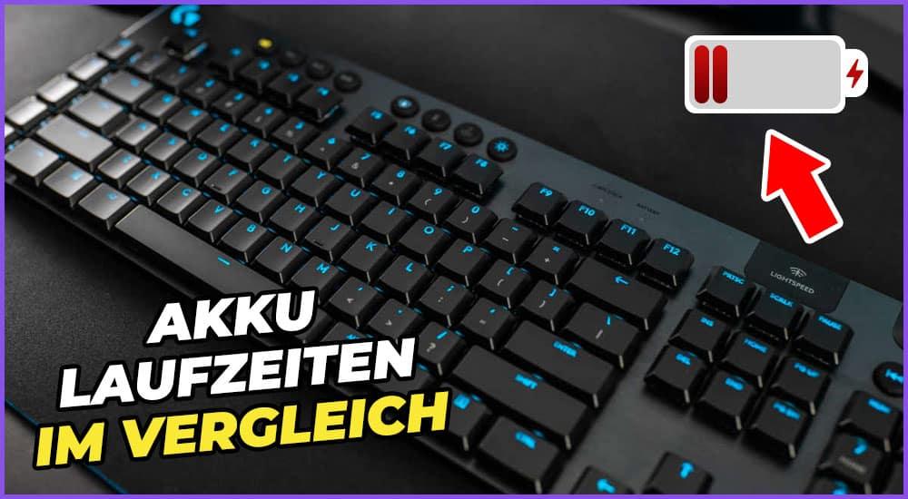 Tastatur Akku Laufzeiten im Vergleich
