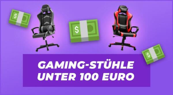 Welches sind die besten Gaming-Stühle unter 100 Euro?
