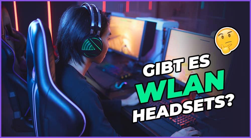 Gibt es WLAN Headsets