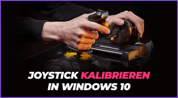 Wie kann man einen Joystick in Windows 10 kalibrieren?