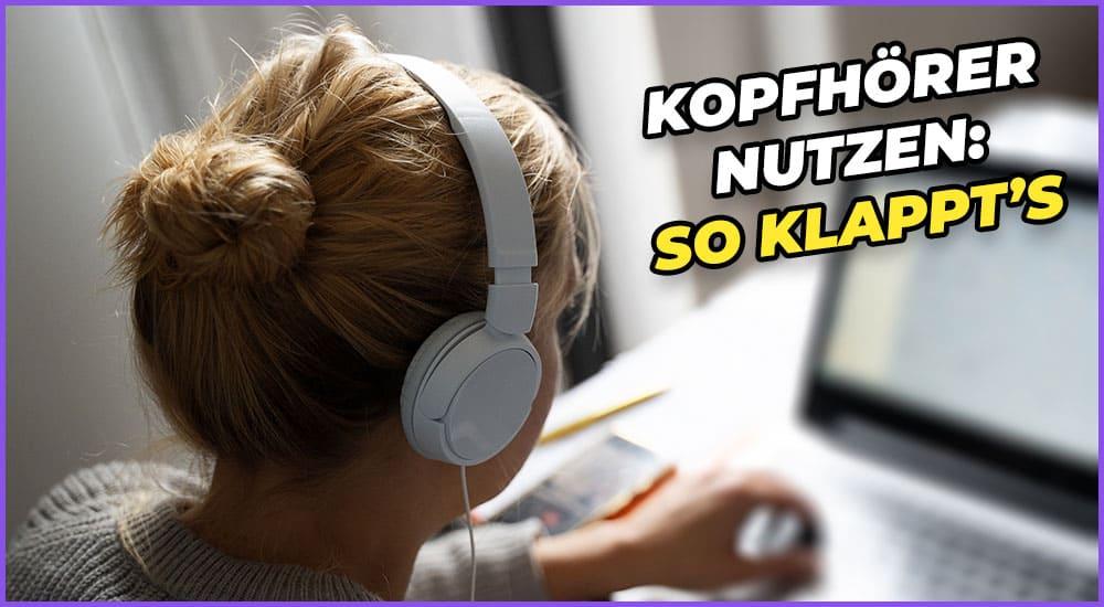Kopfhörer am PC Nutzen Anleitung