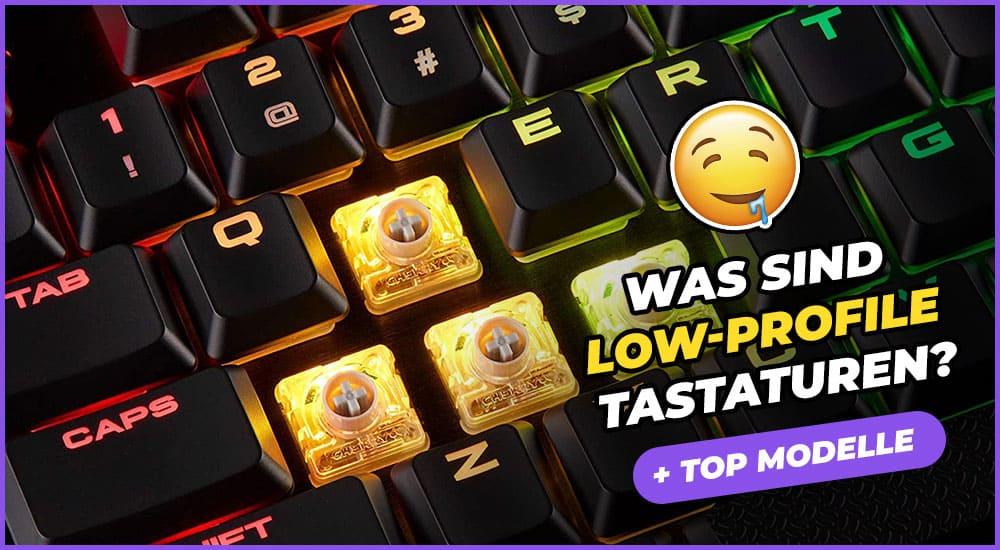 Die besten Low Profile Tastaturen