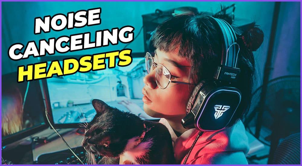 Die besten Noise Canceling Headsets