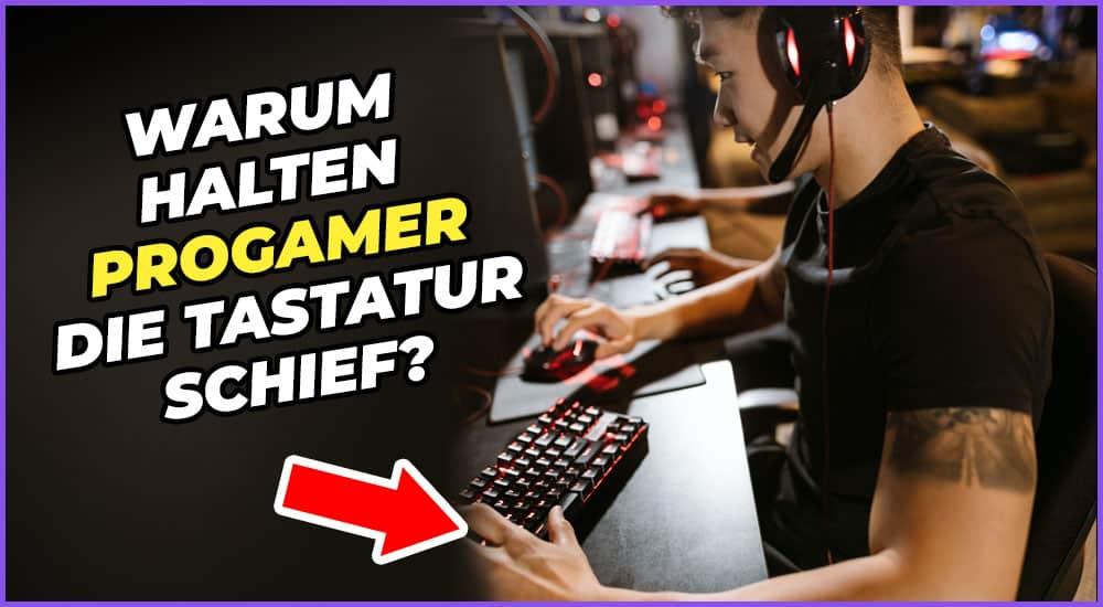 Warum drehen Progamer die Tastatur