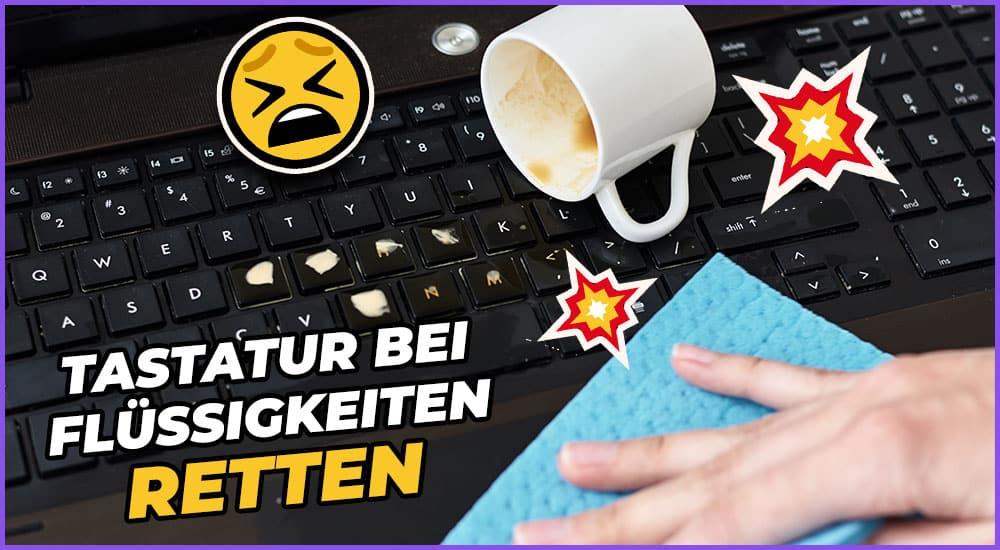 Tastatur bei Flüssigkeiten retten