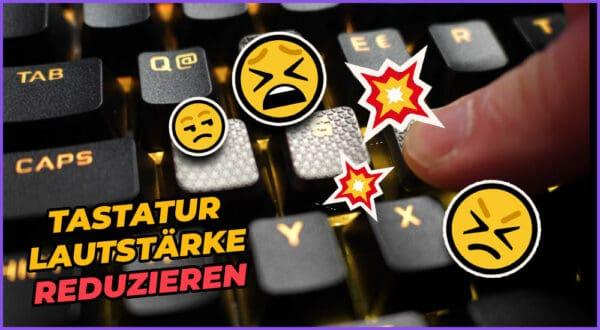 Lautstärke von mechanischer Tastatur reduzieren: So geht's